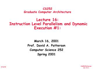March 16, 2001 Prof. David A. Patterson Computer Science 252 Spring 2001