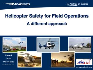 Helicopter Safety for Field Operations A different approach