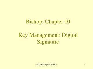 Bishop: Chapter 10 Key Management: Digital Signature