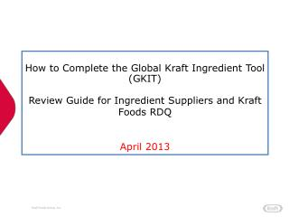 How  to Complete the  Global Kraft Ingredient Tool (GKIT)