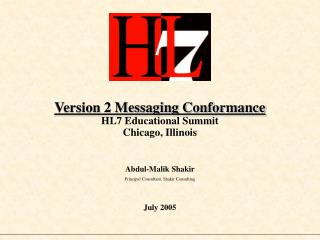 Version 2 Messaging Conformance HL7 Educational Summit Chicago, Illinois