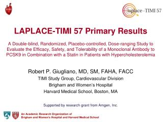 Robert P. Giugliano, MD, SM, FAHA, FACC TIMI Study Group, Cardiovascular Division