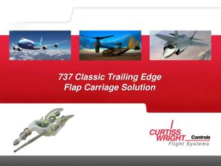 737 Classic Trailing Edge  Flap Carriage Solution