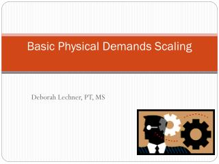 Basic Physical Demands Scaling