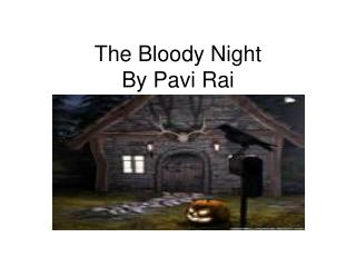 The Bloody Night By Pavi Rai