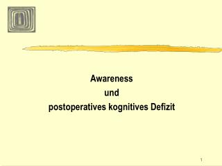 Awareness  und  postoperatives kognitives Defizit