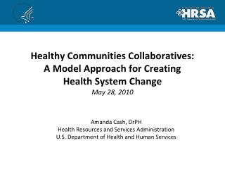 Amanda Cash,  DrPH Health Resources and Services Administration