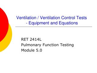Ventilation / Ventilation Control Tests 	- Equipment and Equations