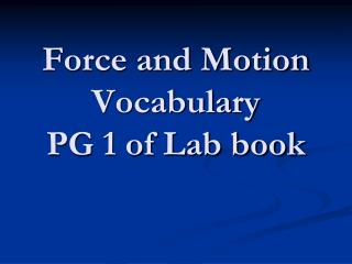 Force and Motion Vocabulary PG 1 of Lab book