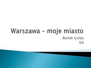 Warszawa – moje miasto