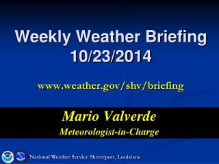 Weekly Weather Briefing 10/23/2014 weather/shv/briefing