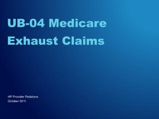 UB-04 Medicare  Exhaust Claims