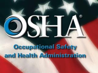 OSHA's General Duty Clause Steve Delp, Compliance Assistance Specialist, WBAO