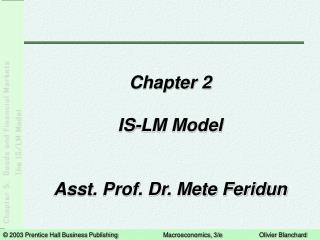 Chapter 2 IS-LM Model Asst. Prof. Dr. Mete Feridun