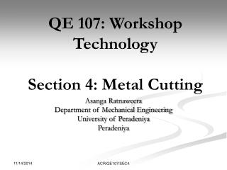 QE 107: Workshop Technology Section 4: Metal Cutting