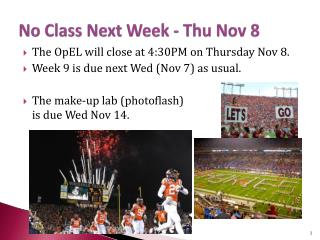 No Class Next Week - Thu Nov 8