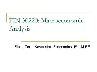FIN 30220: Macroeconomic Analysis