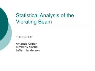 Statistical Analysis of the Vibrating Beam