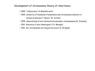 "Development of chromosome theory of inheritance ~1900  ""rediscovery"" of Mendel's work"