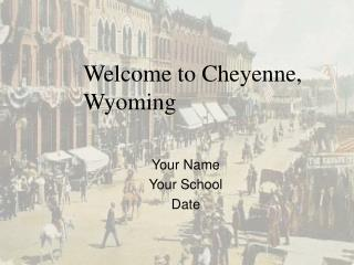 Welcome to Cheyenne, Wyoming