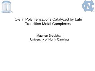 Olefin Polymerizations Catalyzed by Late Transition Metal Complexes
