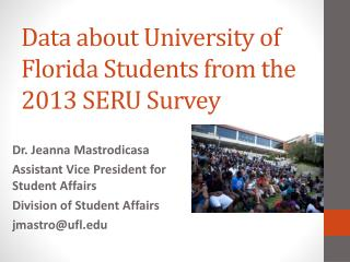 Data about University of Florida Students from the 2013 SERU Survey