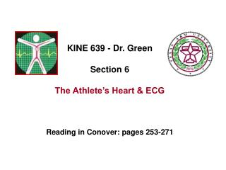 KINE 639 - Dr. Green Section 6 The Athlete's Heart & ECG Reading in Conover: pages 253-271
