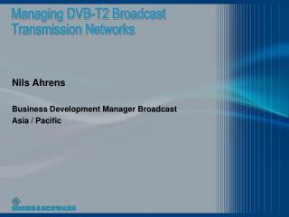Managing DVB-T2 Broadcast Transmission Networks