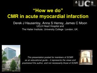 �How we do�  CMR in acute myocardial infarction
