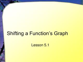 Shifting a Function�s Graph