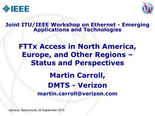 FTTx Access in North America, Europe, and Other Regions �  Status and Perspectives