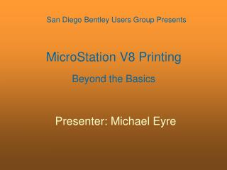 MicroStation V8 Printing Beyond the Basics