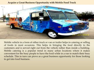 Acquire a Great Business Opportunity with Mobile Food Truck