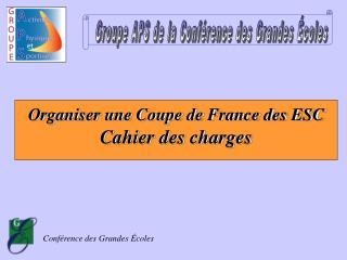 Organiser une Coupe de France des ESC  Cahier des charges
