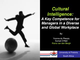 Cultural Intelligence: A Key Competence for Managers in a Diverse and Global Workplace