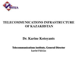 Telecommunications institute, General Director k arin@ kit .kz