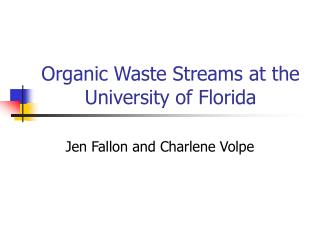 Organic Waste Streams at the University of Florida
