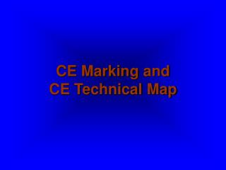 CE Marking and CE Technical Map