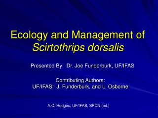 Ecology and Management of  Scirtothrips dorsalis
