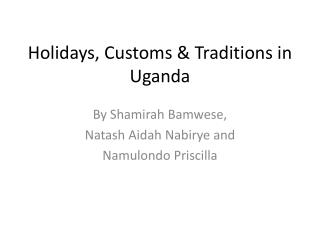 Holidays, Customs & Traditions in Uganda
