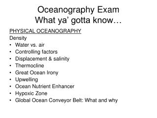 Oceanography Exam  What ya' gotta know…