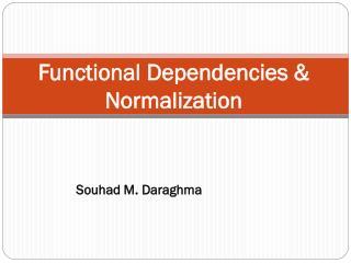 Functional Dependencies & Normalization