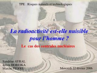 La radioactivit  est-elle nuisible pour l homme