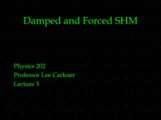 Damped and Forced SHM