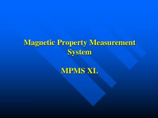 Magnetic Property Measurement System MPMS XL
