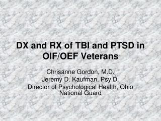 DX and RX of TBI and PTSD in OIF/OEF Veterans