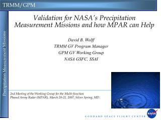 Validation for NASA's Precipitation Measurement Missions and how MPAR can Help