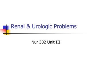 Renal & Urologic Problems