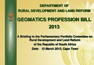 DEPARTMENT OF  RURAL DEVELOPMENT AND LAND REFORM GEOMATICS PROFESSION BILL 2013
