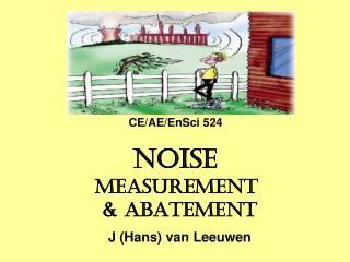 NOISE  MEASUREMENT  & ABATEMENT J (Hans) van Leeuwen